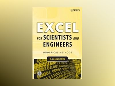 Excel for Scientists and Engineers: Numerical Methods av E. Joseph Billo