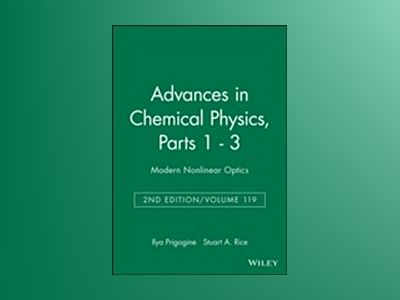 Advances in Chemical Physics, 2nd Edition, Volume 119, Parts 1-3, 2nd Editi av I. Prigogine