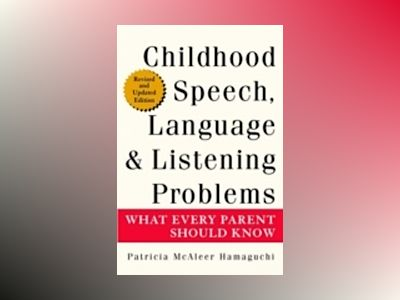 Childhood Speech, Language, and Listening Problems: What Every Parent Shoul av Patricia McAleer Hamaguchi