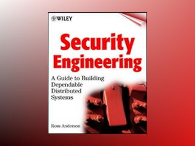 Security Engineering: A Guide to Building Dependable Distributed Systems av Ross J. Anderson