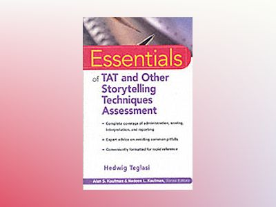 Essentials of TAT and Other Storytelling Techniques Assessment av Hedwig Teglasi