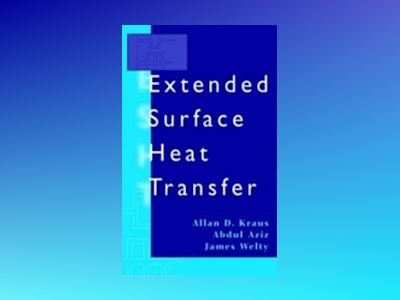 Extended Surface Heat Transfer av Allan D. Kraus