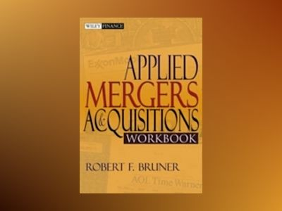 Applied Mergers and Acquisitions Workbook av Robert F. Bruner