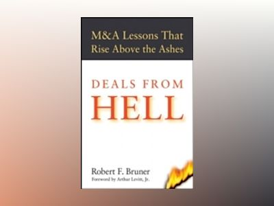 Deals from Hell: M&A Lessons that Rise Above the Ashes av Robert F. Bruner