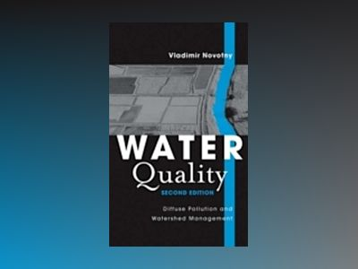 Water Quality: Diffuse Pollution and Watershed Management, 2nd Edition av Vladimir Novotny