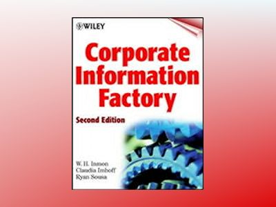 Corporate Information Factory, 2nd Edition av W. H. Inmon