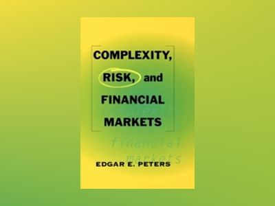 Complexity, Risk, and Financial Markets av Edgar E. Peters