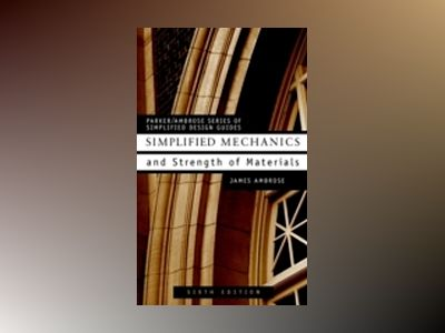 Simplified Mechanics and Strength of Materials , 6th Edition av James Ambrose