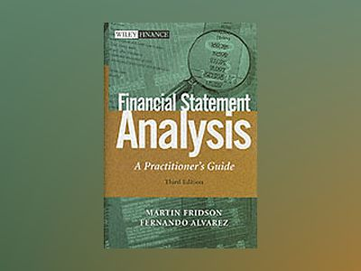 Financial Statement Analysis: A Practitioner's Guide, 3rd Edition av Martin Fridson