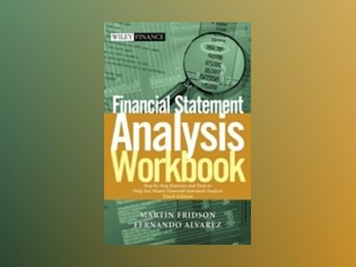 Financial Statement Analysis Workbook: Step-by-Step Exercises and Tests to av Martin Fridson