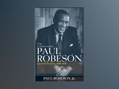 The Undiscovered Paul Robeson: Quest for Freedom, 1939 - 1976 av Paul Robeson