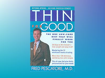 Thin for Good: The One Low-Carb Diet That Will Finally Work for You av Fred Pescatore