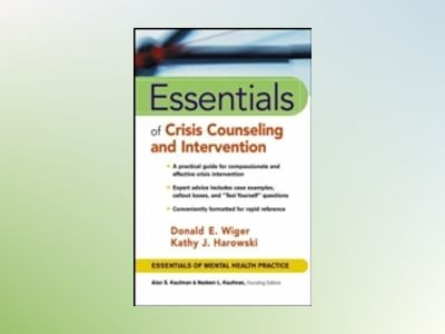 Crisis Counseling Essentials av Donald E. Wiger