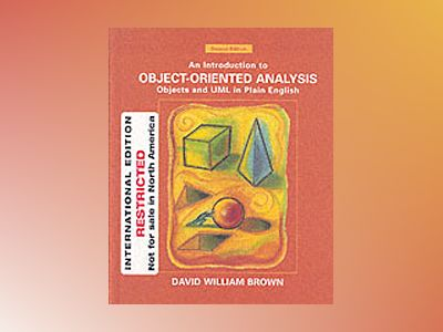 WIE An Introduction to Object-Oriented Analysis: Objects and UML in Plain E av David William Brown
