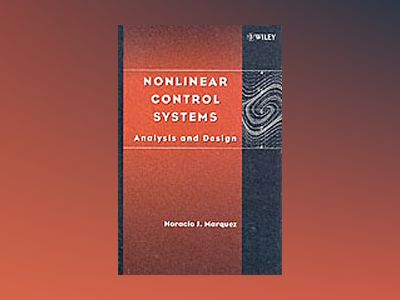 Nonlinear Control Systems: Analysis and Design av Horacio J. Marquez