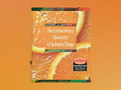 WIE The Extraordinary Chemistry of Ordinary Things, 4th Edition av Carl H. Snyder