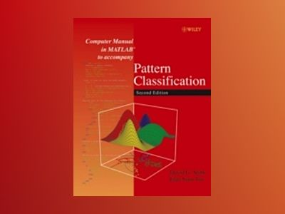 Computer Manual in MATLAB to accompany Pattern Classification, 2nd Edition av David G. Stork