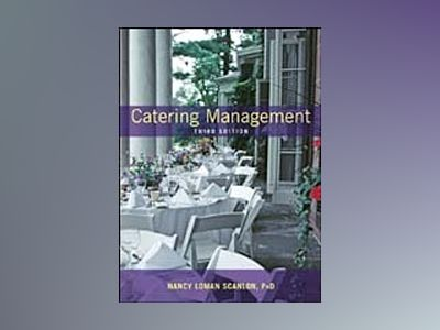 Catering Management, 3rd Edition av Nancy Loman Scanlon
