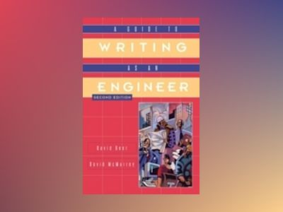 A Guide to Writing as an Engineer, 2nd Edition av David F. Beer