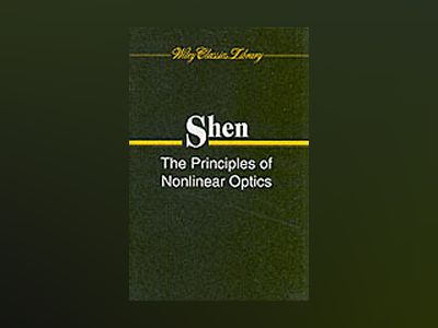 Principles of Nonlinear Optics (WCL) av Y. R. Shen