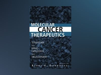 Molecular Cancer Therapeutics: Strategies for Drug Discovery and Developmen av George C. Prendergast