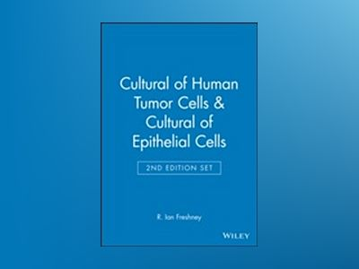 Cultural of Human Tumor Cells and Cultural of Epithelial Cells, 2nd Edition av R. Ian Freshney