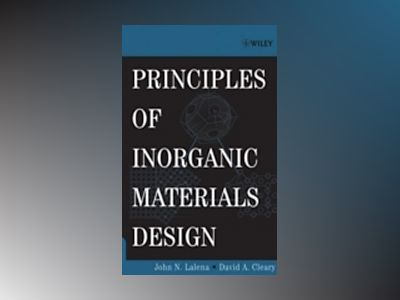 Principles of Inorganic Materials Design av John N. Lalena