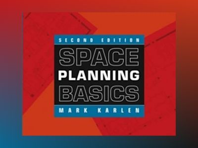Space Planning Basics, 2nd Edition av Mark Karlen