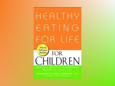 Healthy Eating for Life for Children av Physicians Committee for Responsible Medicine