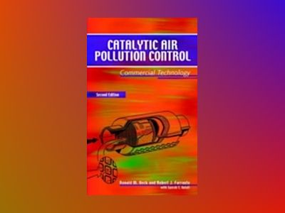 Catalytic Air Pollution Control : Commercial Technology, 2nd Edition av Ronald M. Heck