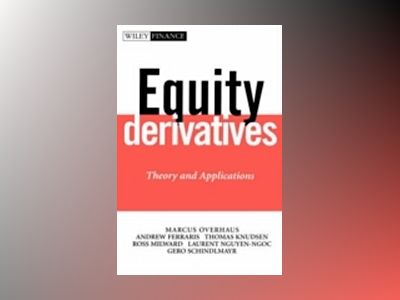 Equity Derivatives: Theory and Applications av Marcus Overhaus