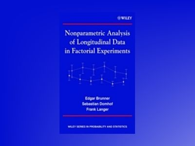 Nonparametric Analysis of Longitudinal Data in Factorial Experiments av Edgar Brunner
