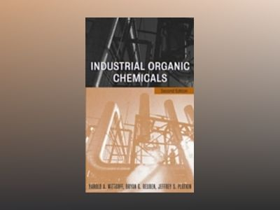 Industrial Organic Chemicals, 2nd Edition av Harold A. Wittcoff