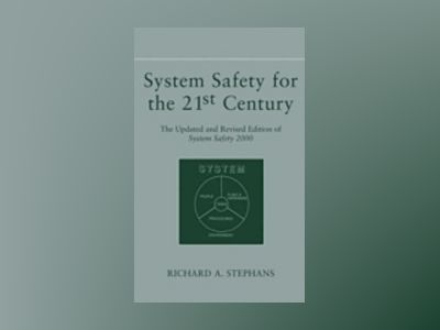 System Safety for the 21st Century: The Updated and Revised Edition of Syst av Richard A. Stephans