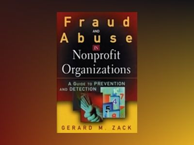 Fraud and Abuse in Nonprofit Organizations: A Guide to Prevention and Detec av Gerard M. Zack