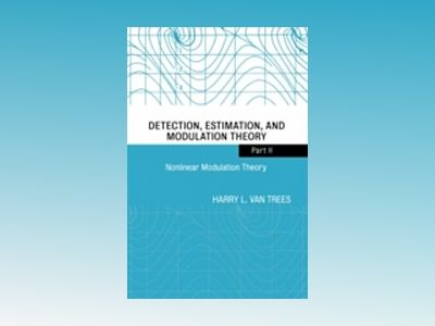 Detection, Estimation, and Modulation Theory, Four-Volume Set, Part II, Non av Harry L. Van Trees