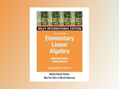 WIE Elementary Linear Algebra With Application, 9th Edition av Howard A. Anton