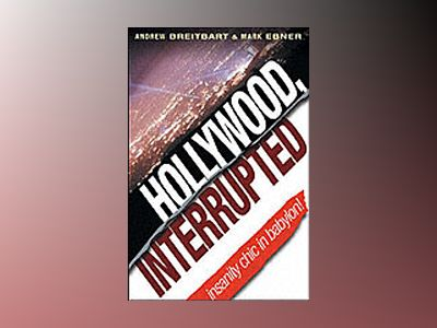 Hollywood, Interrupted: Insanity Chic in Babylon—The Case Against Cel av Andrew Breitbart