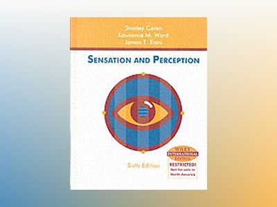 WIE Sensation and Perception, 6th Edition av Stanley Coren