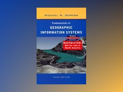 Fundamentals of geographic information systems av Michael N. Demers