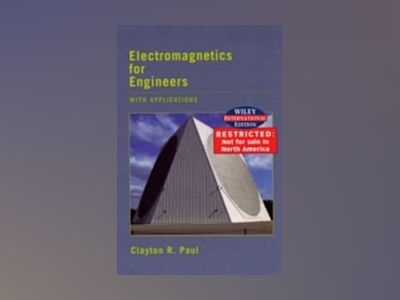 WIE Electromagnetics For Engineering: With Applications av Clayton Paul