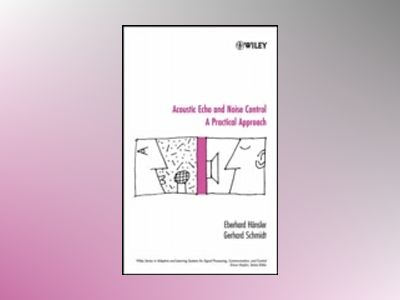 Acoustic Echo and Noise Control: A Practical Approach av E. Hnsler