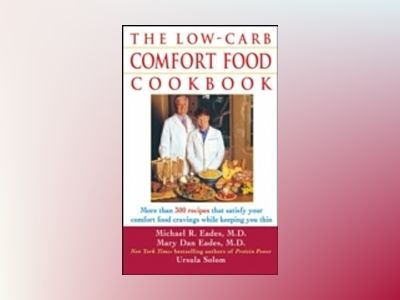 The Low-Carb Comfort Food Cookbook av Mary Dan Eades