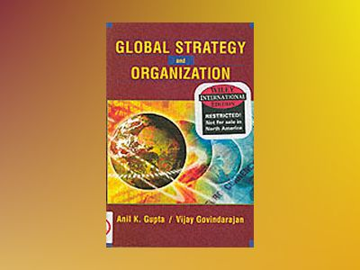 WIE Global Strategy and the Organization av Anil K. Gupta