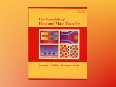 Fundamentals of Heat and Mass Transfer, 6th Edition av Frank P. Incropera