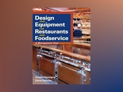 Design and Equipment for Restaurants and Foodservice: A Management View, 2n av Costas Katsigris