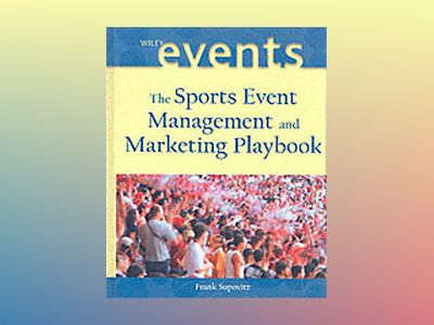 The Sports Event Management and Marketing Playbook av Frank Supovitz