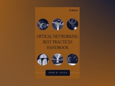 Optical Networking Best Practices Handbook av John R. Vacca