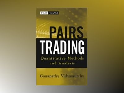 Pairs Trading: Quantitative Methods and Analysis av Ganapathy Vidyamurthy