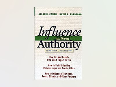 Influence Without Authority, 2nd Edition av Allan R. Cohen